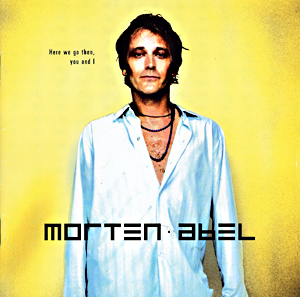 Morten Abels solokarriere tok av med ''Here We Go Then, You And I'' i 1999 som solgte 140 000