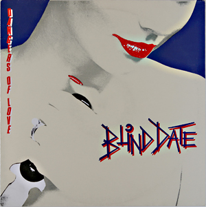 Blind Date ''Dangers Of Love'' (1984)