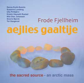 Frode Fjellheim: Aejlies Gaaltiie - the Sacred Source (cover) (145x145)