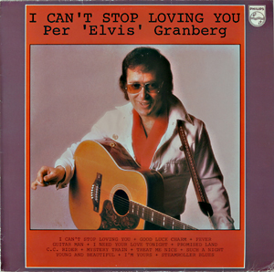 Per Elvis Granberg: ''I Can't Stop Loving You ''(1977)