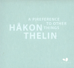 Håkon Thelin: A Preference to other things (150x150)