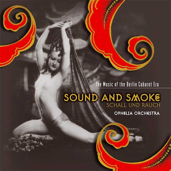 Ophelia Orchestra: Sound and smoke - The Music of the Berlin Cabaret Era (cover) (176x176)