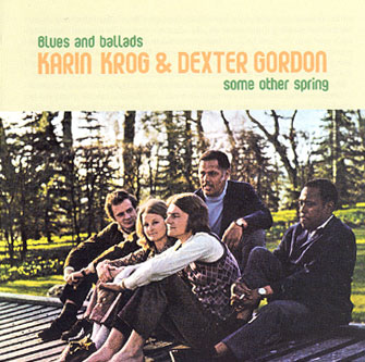 Karin Krog / Dexter Gordon: Some Other Spring 1970
