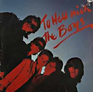 Casino Steel var tidlig med i det engelske musikkmiljøet som opponerte mot det bestående, først med Hollywood Brats og senere med The Boys, her med LP-en ''To Hell With The Boys'' (1979)